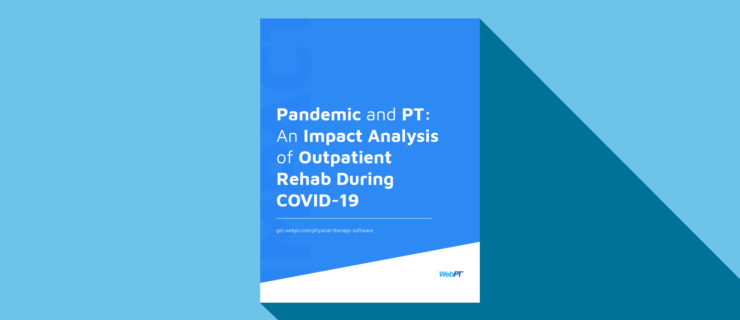 Pandemic and PT: An Impact Analysis and Outpatient Rehab During COVID-19