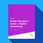 Download The Rehab Therapist's Guide to Digital Advertising