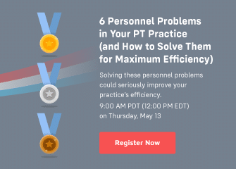 Webinar: 6 Personnel Problems in Your PT Practice (and How to Solve them for Maximum Efficiency)